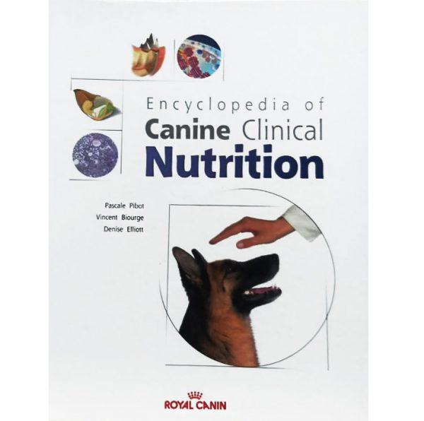 Encyclopedia of canine clinical nutrition